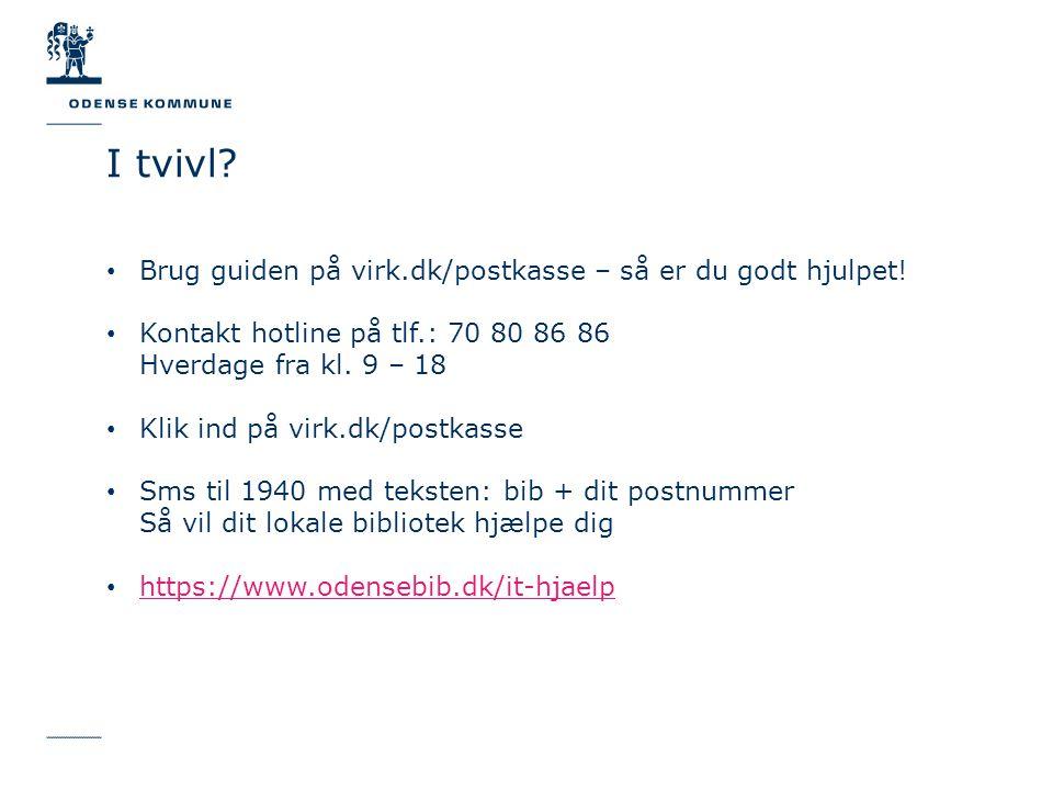 Brug guiden på virk.dk/postkasse – så er du godt hjulpet.