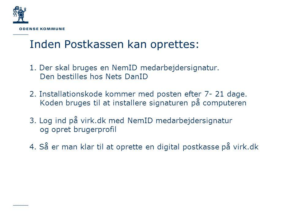 Inden Postkassen kan oprettes: 1. Der skal bruges en NemID medarbejdersignatur.