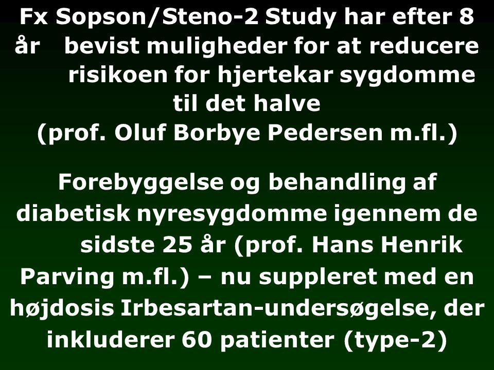 Fx Sopson/Steno-2 Study har efter 8 år bevist muligheder for at reducere risikoen for hjertekar sygdomme til det halve (prof.