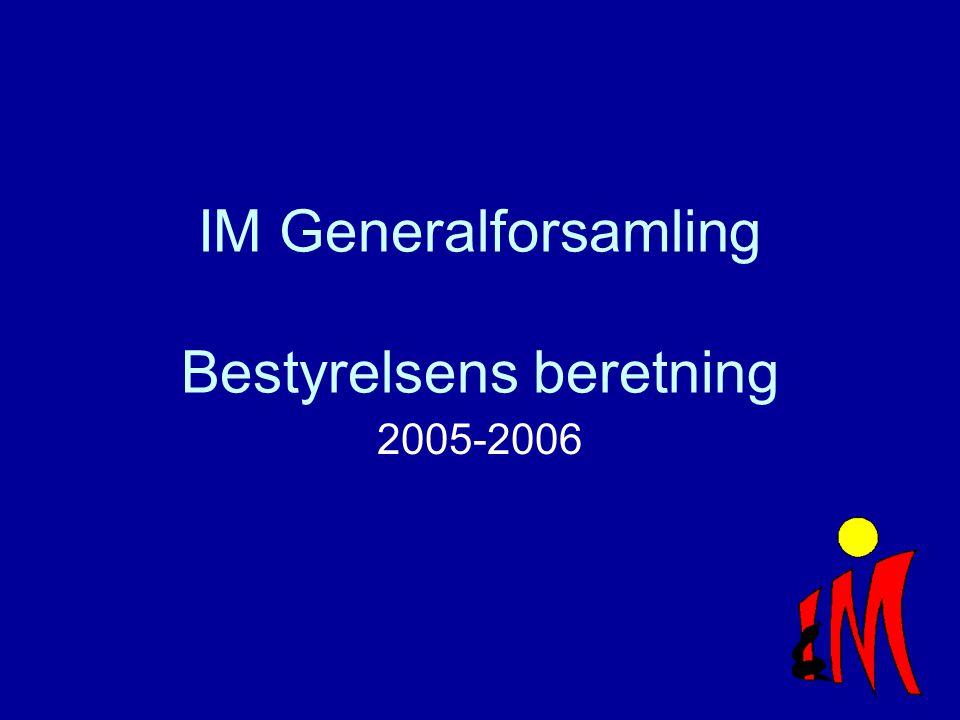 IM Generalforsamling Bestyrelsens beretning 2005-2006