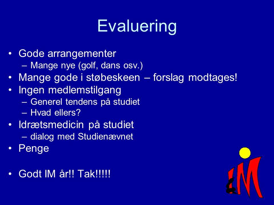 Evaluering Gode arrangementer –Mange nye (golf, dans osv.) Mange gode i støbeskeen – forslag modtages.