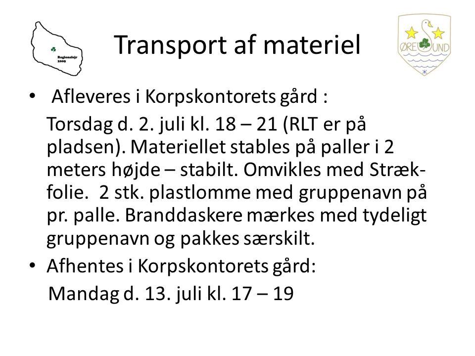 Transport af materiel Afleveres i Korpskontorets gård : Torsdag d.