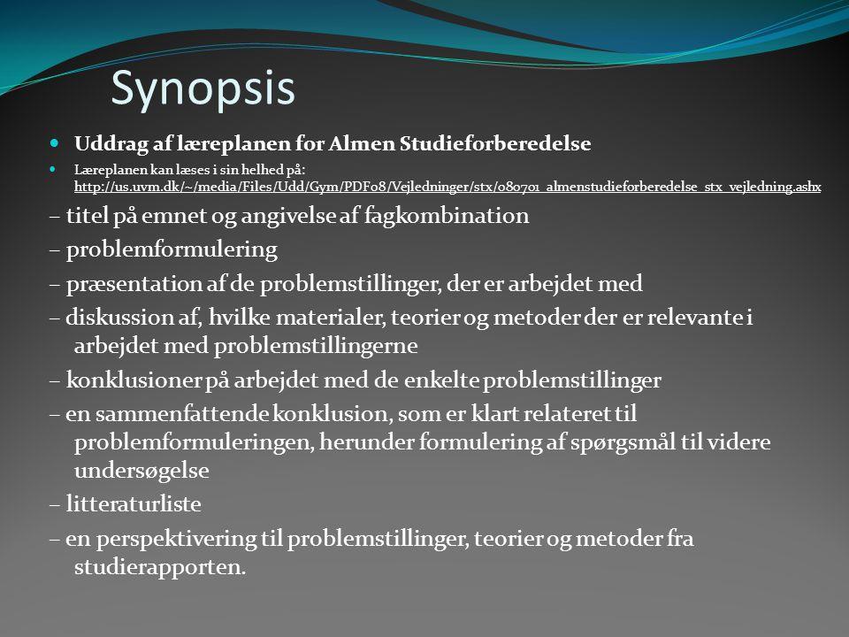 Synopsis (2) Prøv selv at opstille problemformulering og problemstillinger!