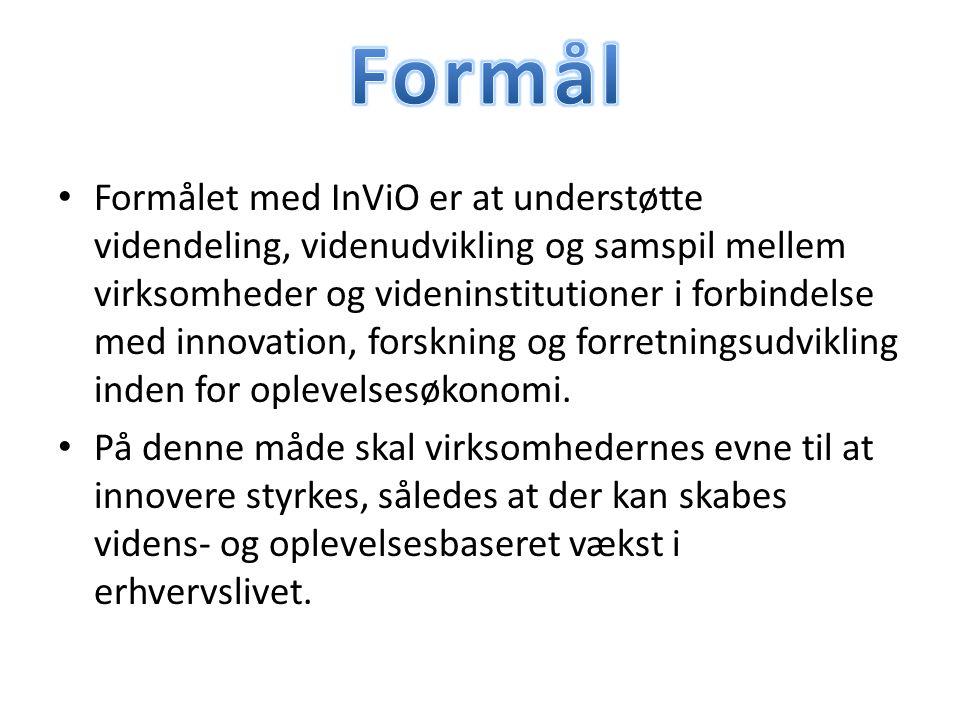 Formålet med InViO er at understøtte videndeling, videnudvikling og samspil mellem virksomheder og videninstitutioner i forbindelse med innovation, forskning og forretningsudvikling inden for oplevelsesøkonomi.