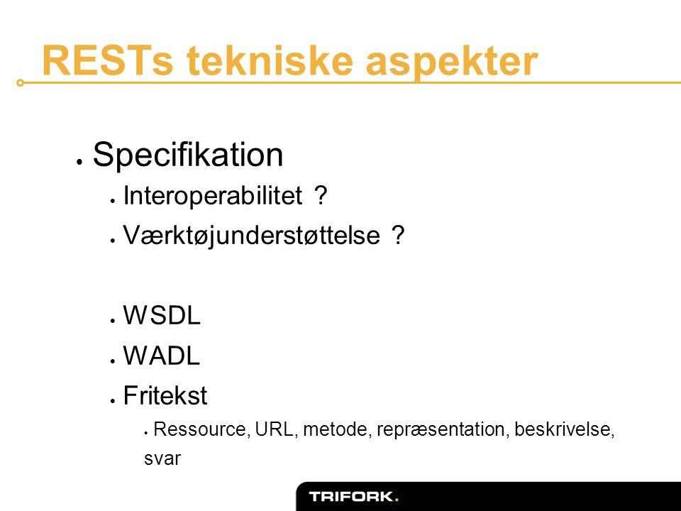 RESTs tekniske aspekter  Specifikation  Interoperabilitet .