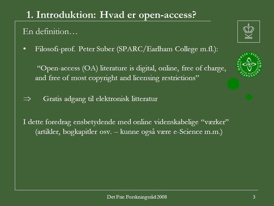 Det Frie Forskningsråd 20083 1. Introduktion: Hvad er open-access.