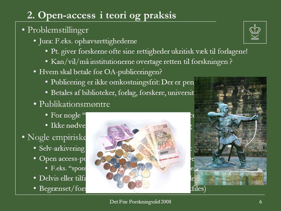 Det Frie Forskningsråd 20086 2. Open-access i teori og praksis Problemstillinger Jura: F.eks.