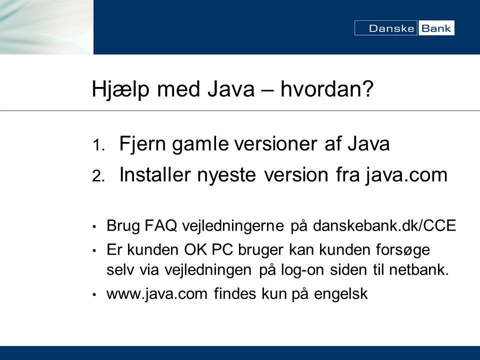 Hjælp med Java – hvordan. 1. Fjern gamle versioner af Java 2.