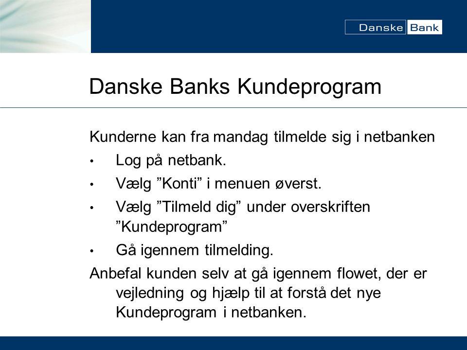 Danske Banks Kundeprogram Kunderne kan fra mandag tilmelde sig i netbanken Log på netbank.