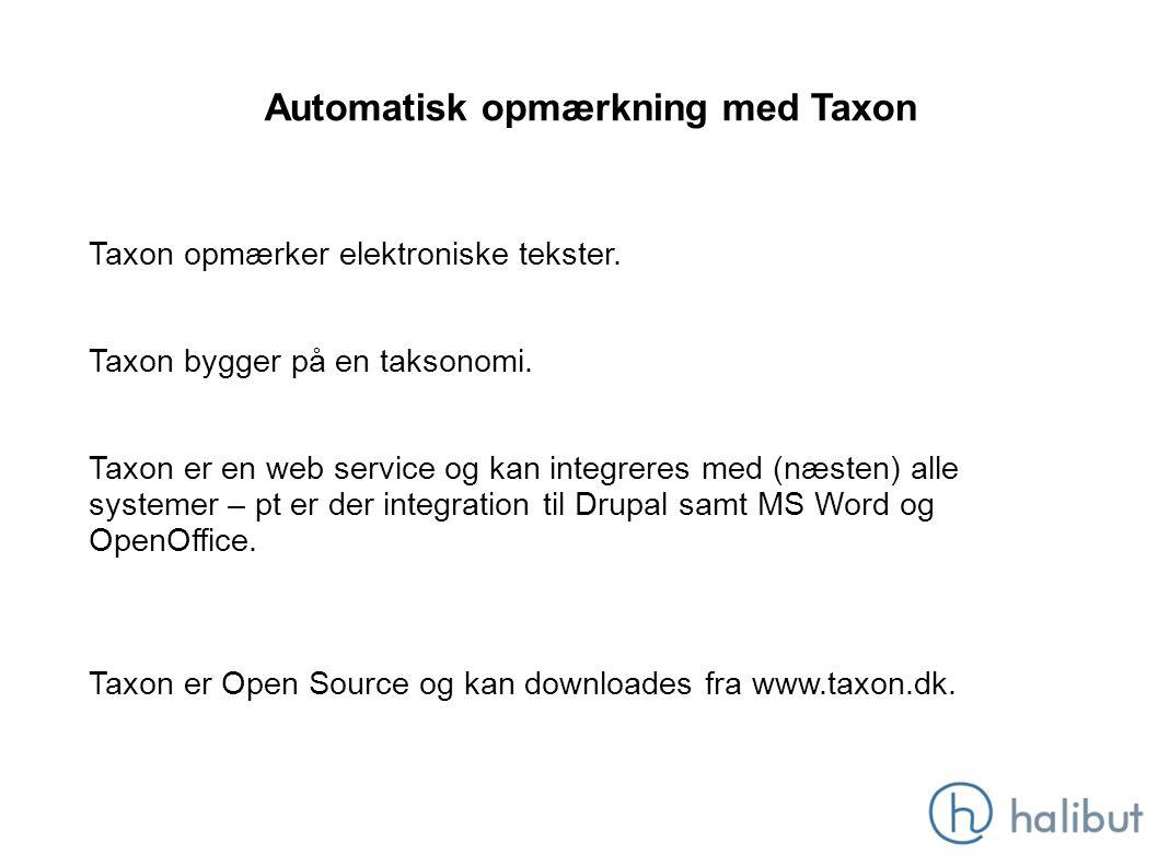 Automatisk opmærkning med Taxon Taxon opmærker elektroniske tekster.
