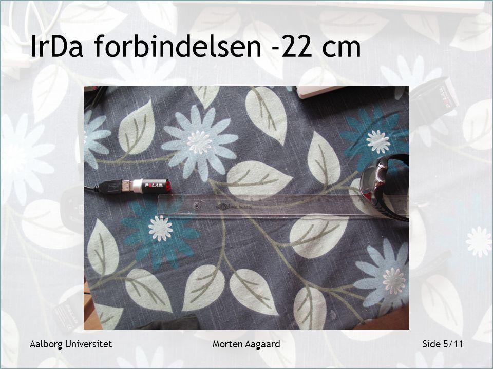 IrDa forbindelsen -22 cm Aalborg UniversitetMorten AagaardSide 5/11