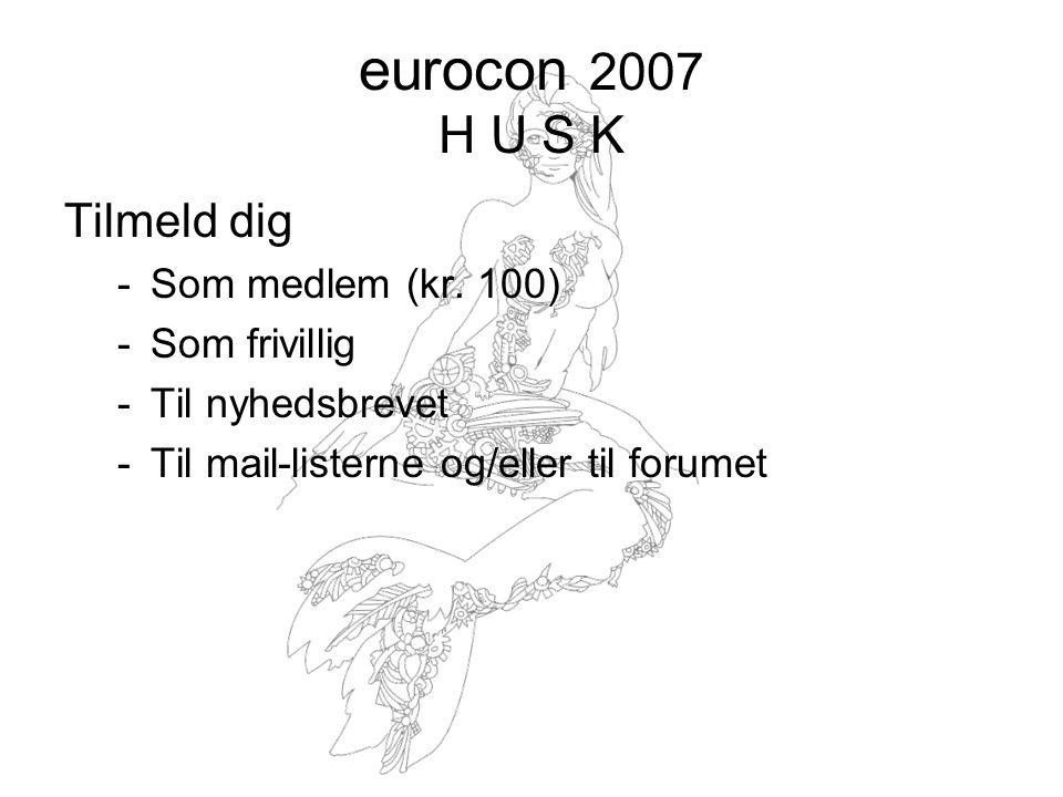 eurocon 2007 H U S K Tilmeld dig -Som medlem (kr.