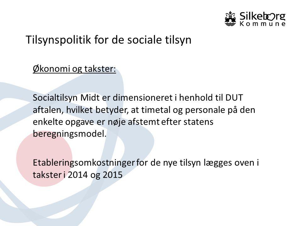 Tilsynspolitik for de sociale tilsyn Økonomi og takster: Socialtilsyn Midt er dimensioneret i henhold til DUT aftalen, hvilket betyder, at timetal og personale på den enkelte opgave er nøje afstemt efter statens beregningsmodel.