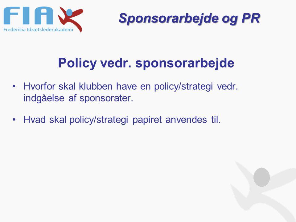 Policy vedr. sponsorarbejde Hvorfor skal klubben have en policy/strategi vedr.