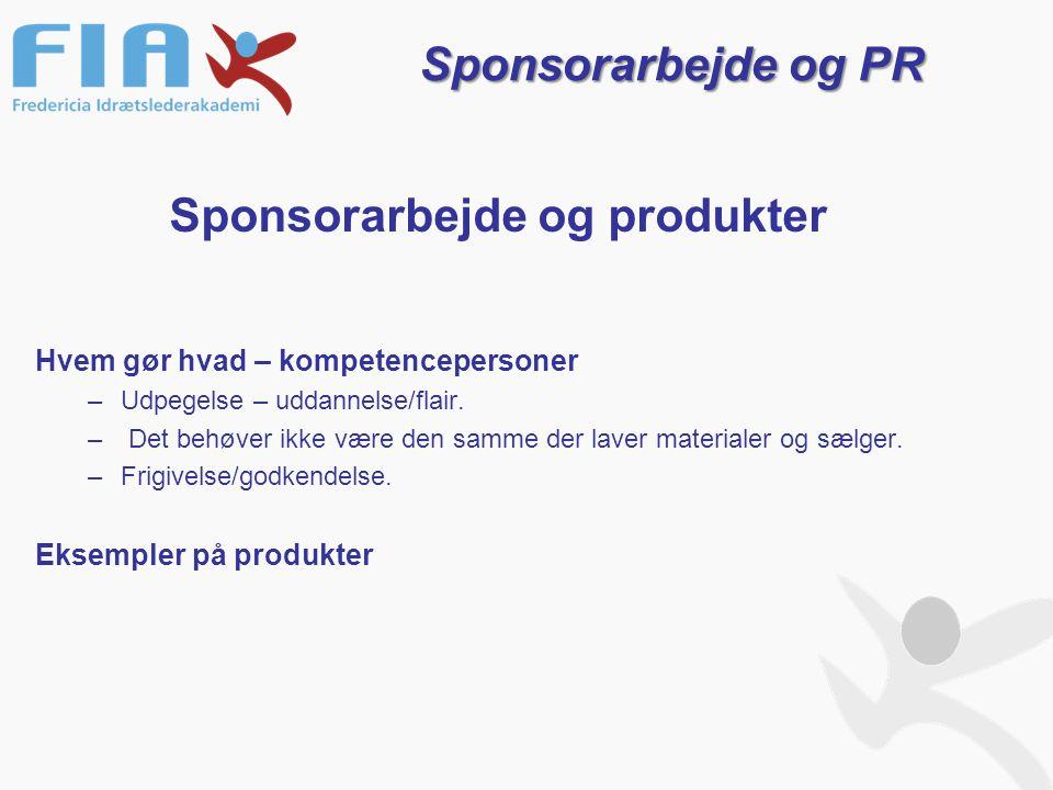 Sponsorarbejde og produkter Hvem gør hvad – kompetencepersoner –Udpegelse – uddannelse/flair.