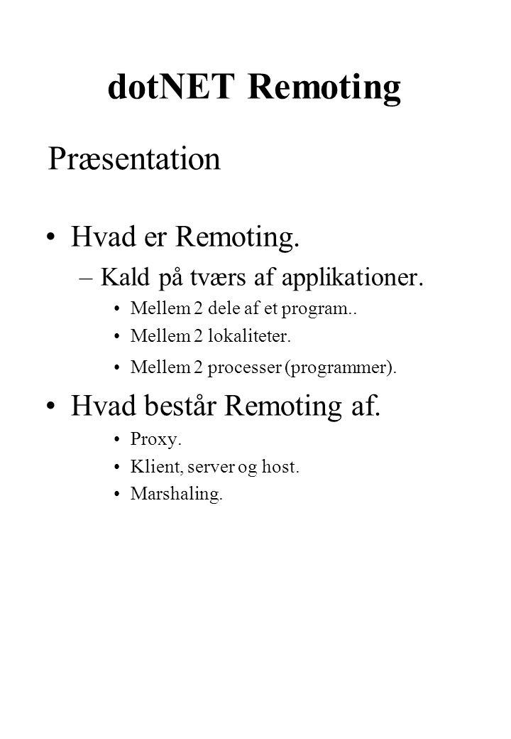 Hvad er Remoting. –Kald på tværs af applikationer.