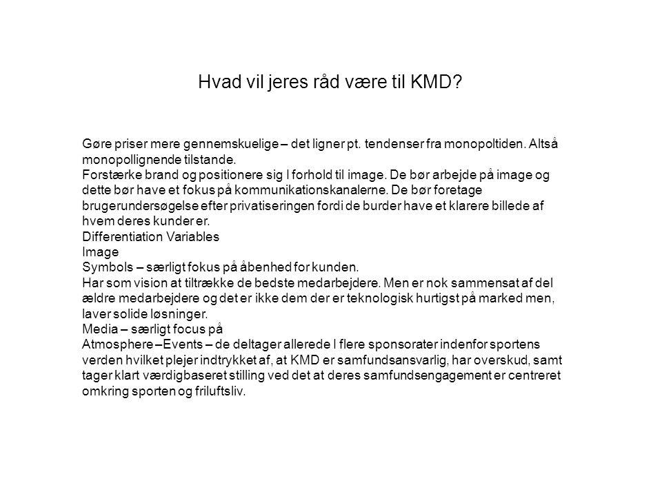Hvad vil jeres råd være til KMD. Gøre priser mere gennemskuelige – det ligner pt.