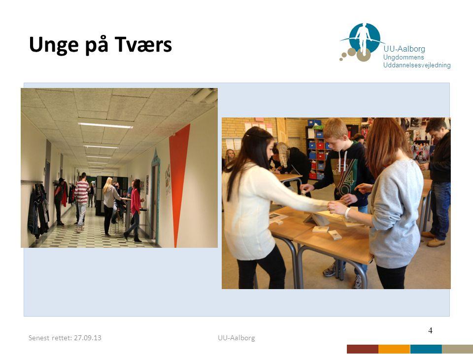 Senest rettet: 27.09.13UU-Aalborg Unge på Tværs 4 UU-Aalborg Ungdommens Uddannelsesvejledning