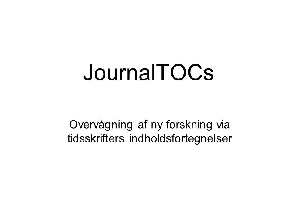 JournalTOCs Overvågning af ny forskning via tidsskrifters indholdsfortegnelser