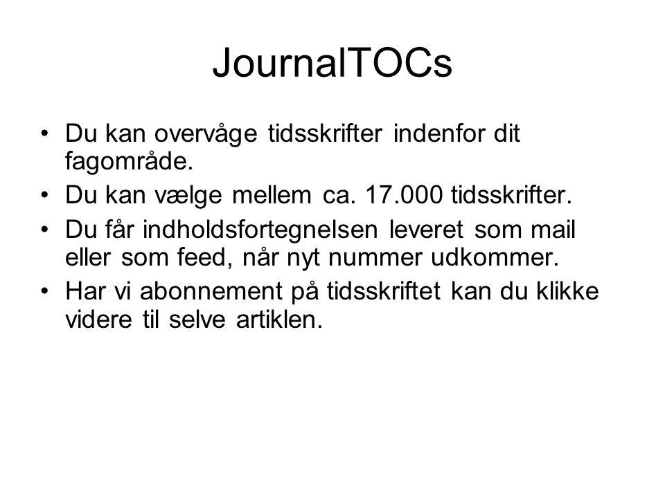 JournalTOCs Du kan overvåge tidsskrifter indenfor dit fagområde.