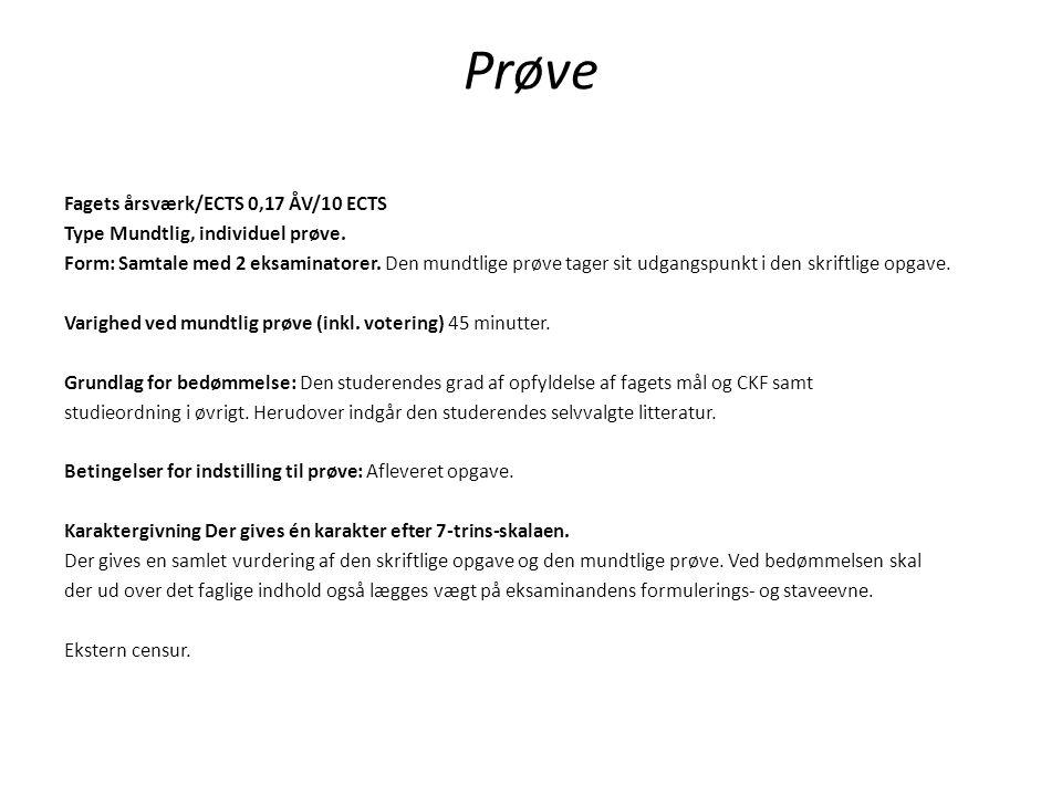 Prøve Fagets årsværk/ECTS 0,17 ÅV/10 ECTS Type Mundtlig, individuel prøve.