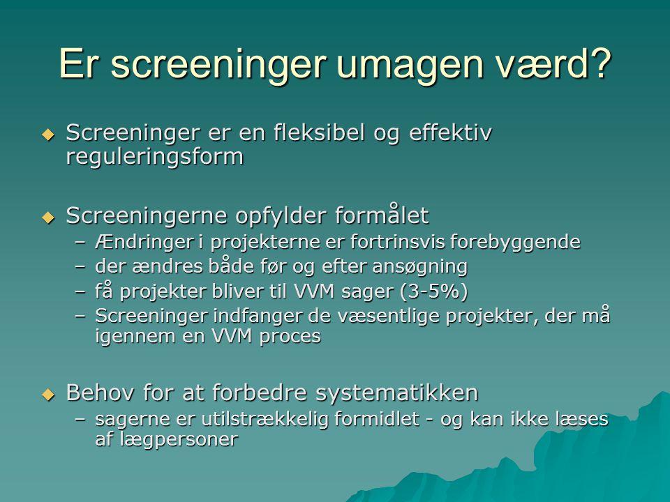 Er screeninger umagen værd.