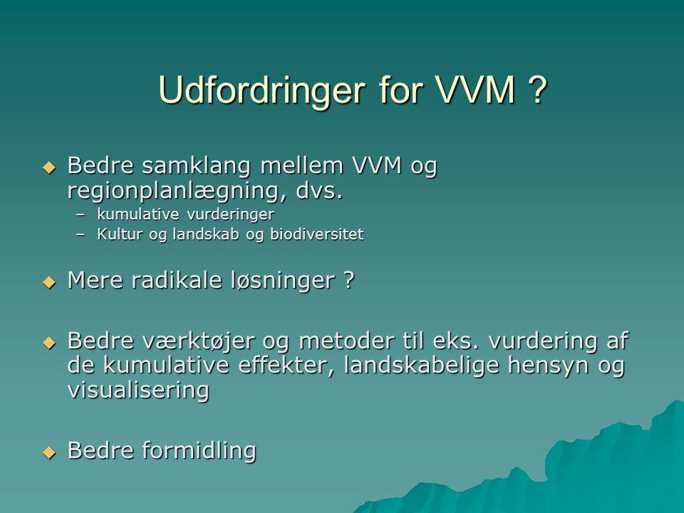 Udfordringer for VVM .  Bedre samklang mellem VVM og regionplanlægning, dvs.