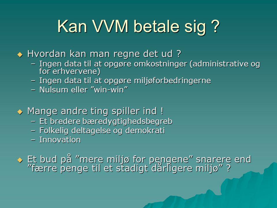 Kan VVM betale sig .  Hvordan kan man regne det ud .