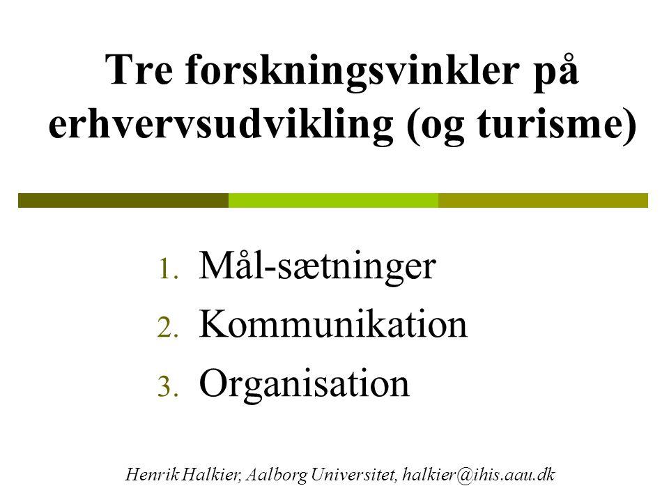 Tre forskningsvinkler på erhvervsudvikling (og turisme) 1.