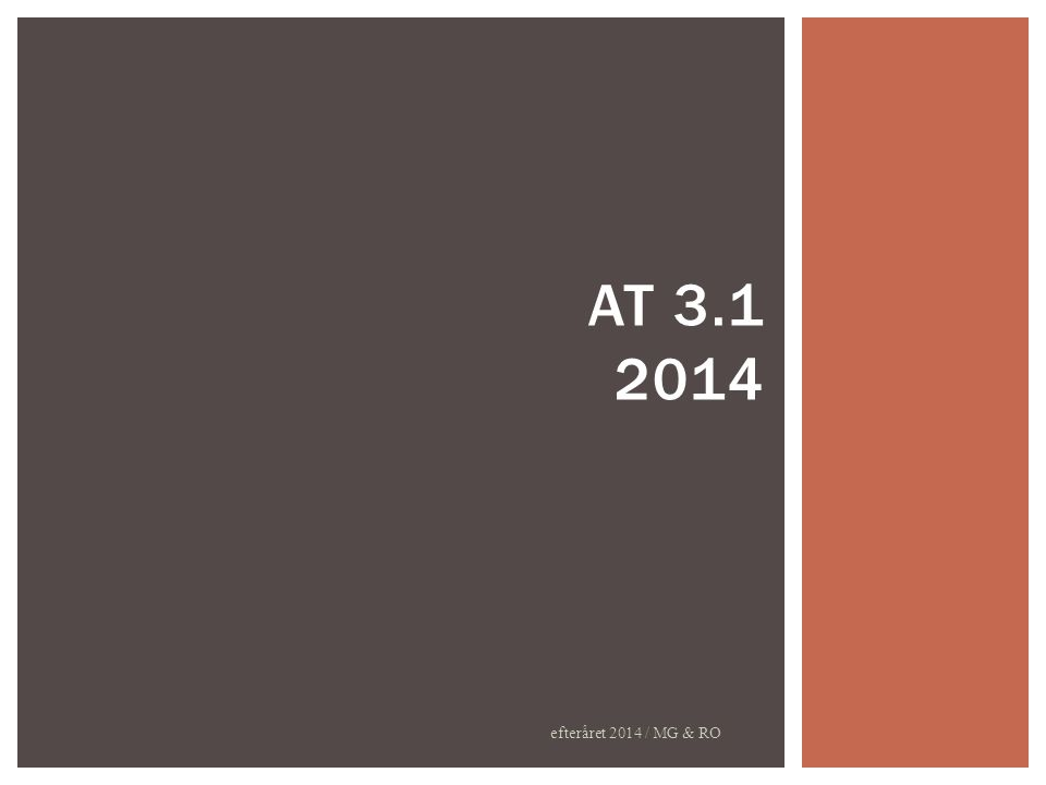 efteråret 2014 / MG & RO AT 3.1 2014