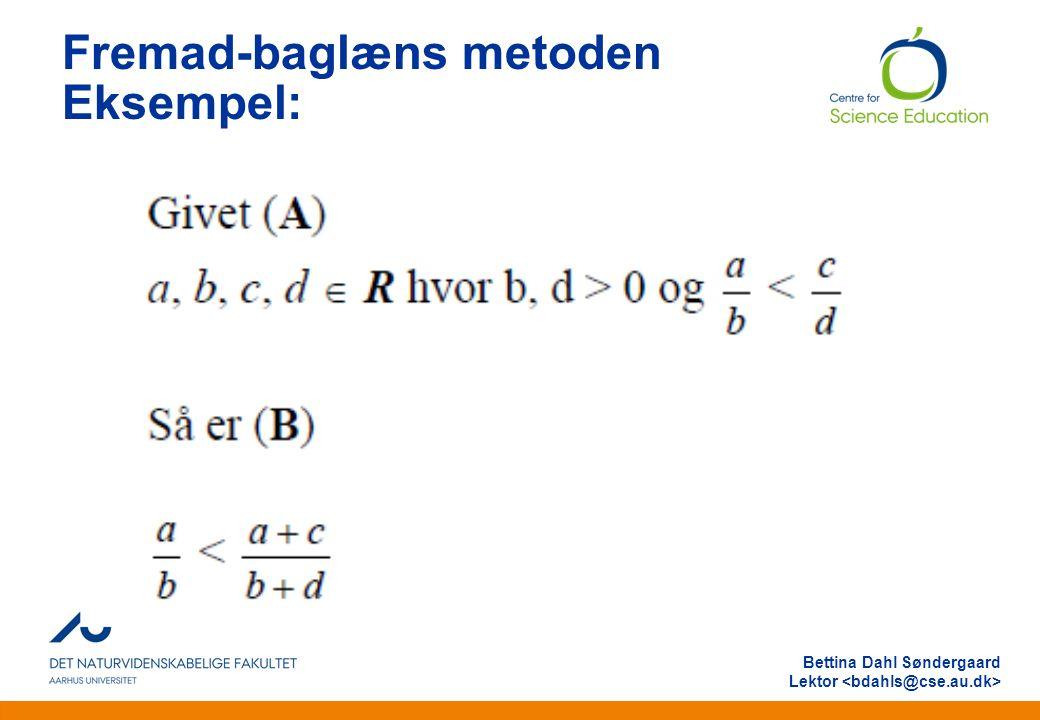 Anden information Bettina Dahl Søndergaard Lektor Fremad-baglæns metoden Eksempel: