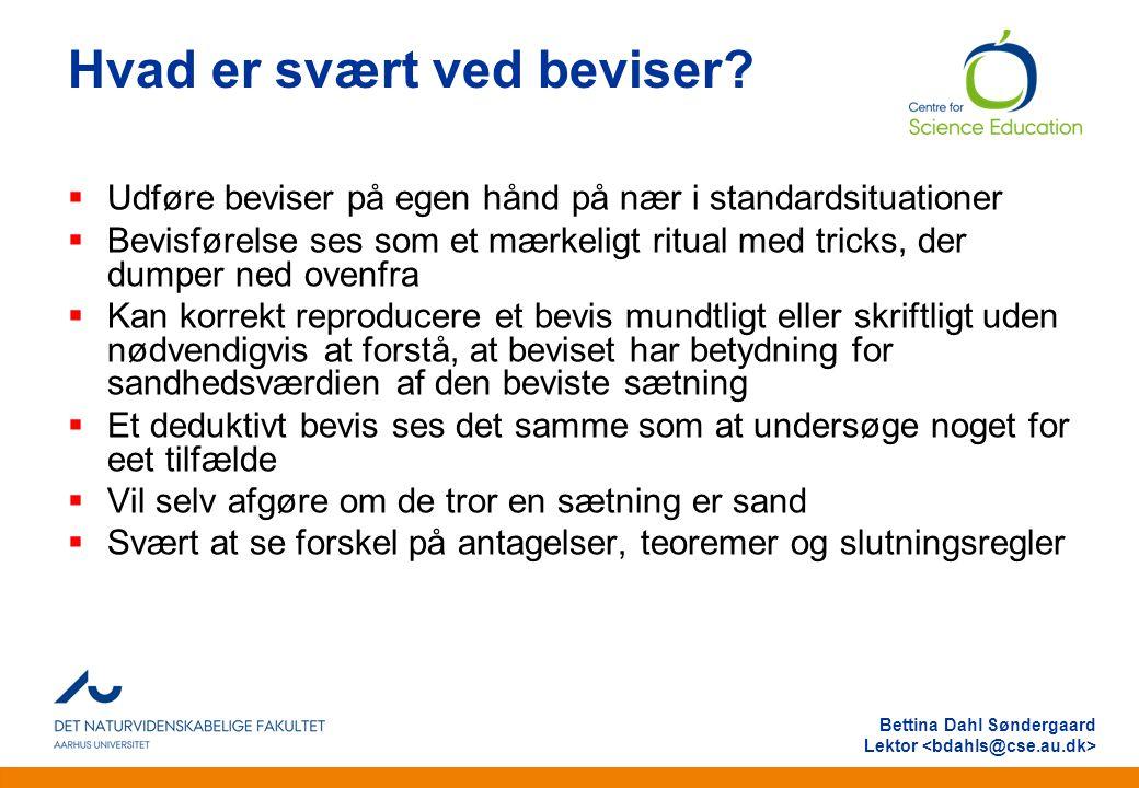 Anden information Bettina Dahl Søndergaard Lektor Hvad er svært ved beviser.