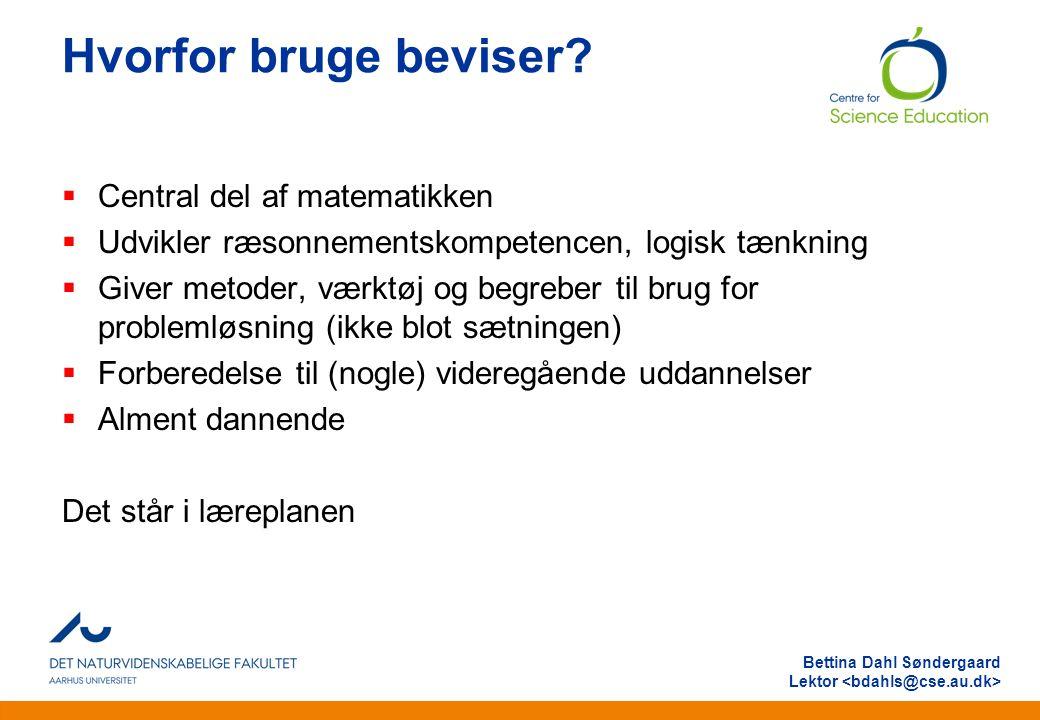 Anden information Bettina Dahl Søndergaard Lektor Hvorfor bruge beviser.