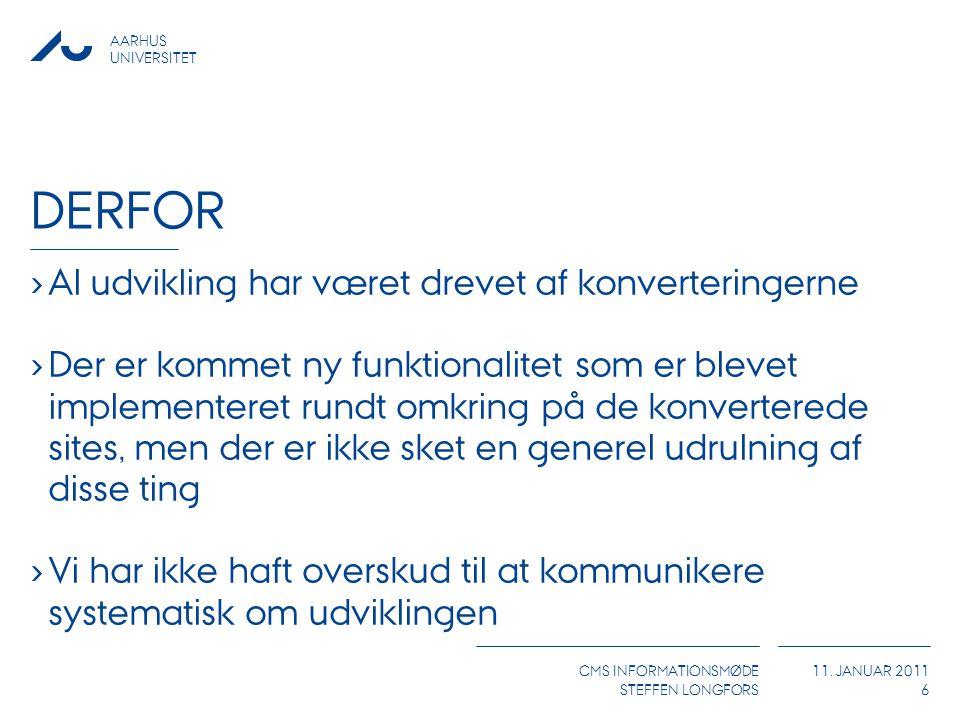 AARHUS UNIVERSITET CMS INFORMATIONSMØDE STEFFEN LONGFORS 11.