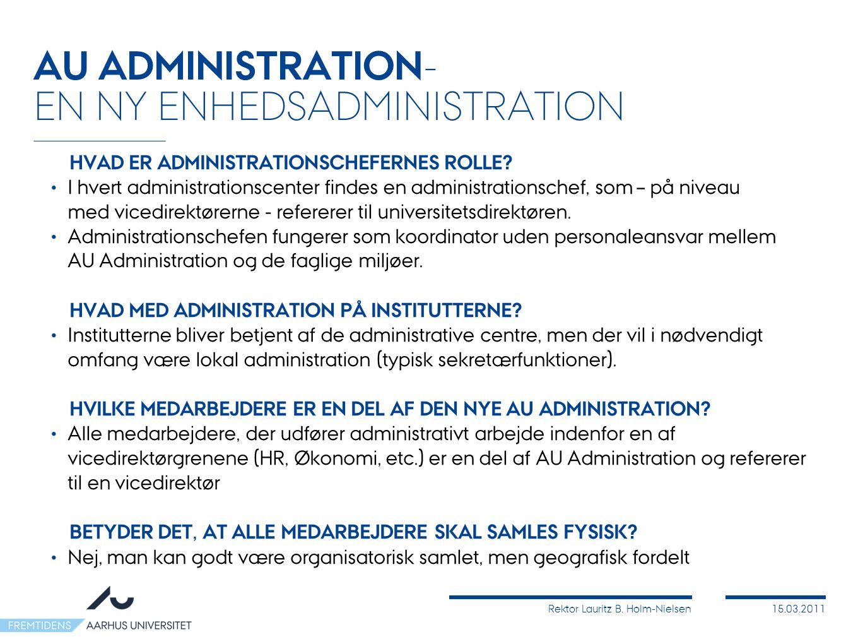 Rektor Lauritz B. Holm-Nielsen15.03.2011 HVAD ER ADMINISTRATIONSCHEFERNES ROLLE.