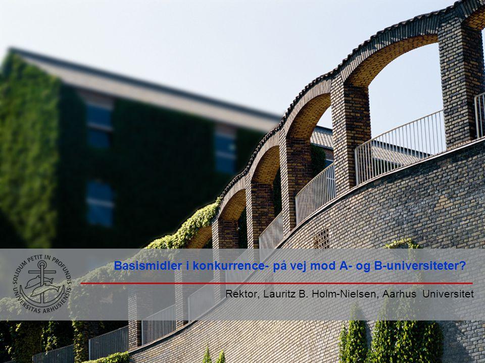 Basismidler i konkurrence- på vej mod A- og B-universiteter.