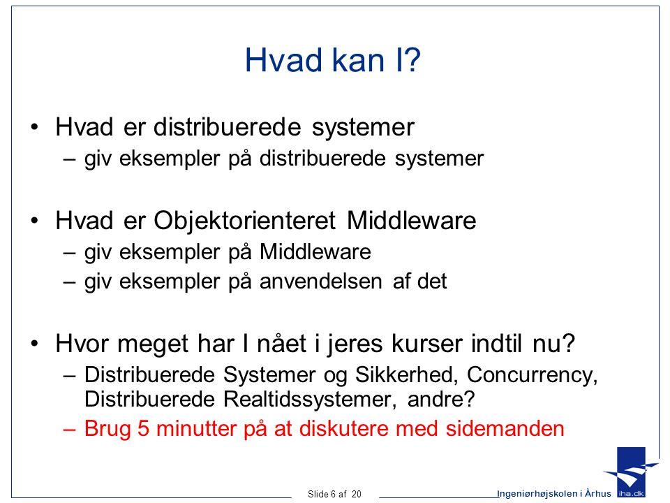 Ingeniørhøjskolen i Århus Slide 6 af 20 Hvad kan I.
