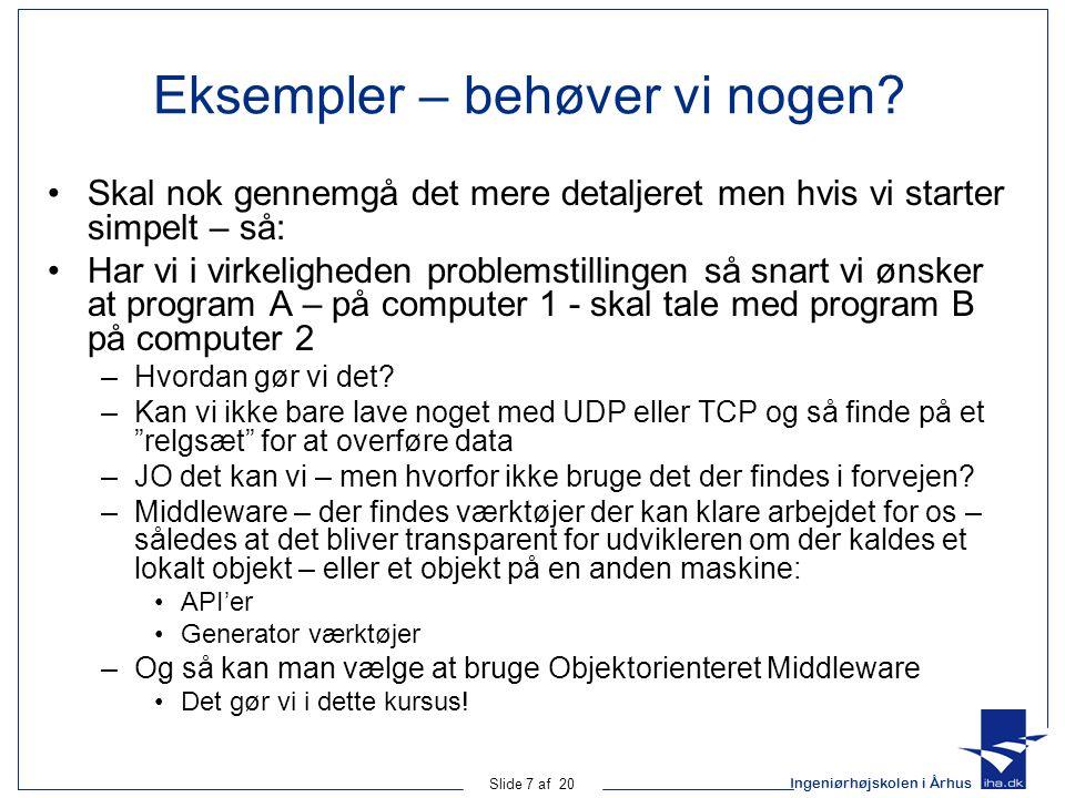 Ingeniørhøjskolen i Århus Slide 7 af 20 Eksempler – behøver vi nogen.