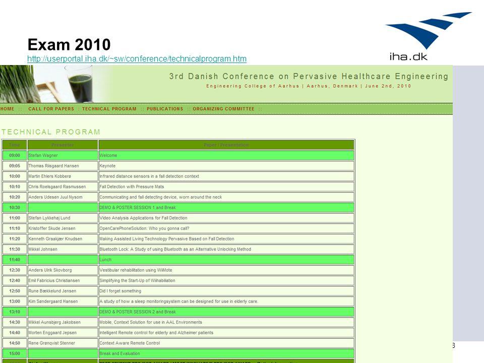 8 Exam 2010 http://userportal.iha.dk/~sw/conference/technicalprogram.htm http://userportal.iha.dk/~sw/conference/technicalprogram.htm