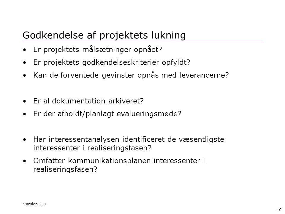 10 Godkendelse af projektets lukning Er projektets målsætninger opnået.