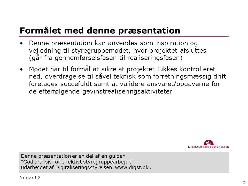 2 Denne præsentation er en del af en guiden God praksis for effektivt styregruppearbejde udarbejdet af Digitaliseringsstyrelsen, www.digst.dk.