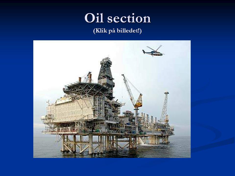 Oil section (Klik på billedet!)
