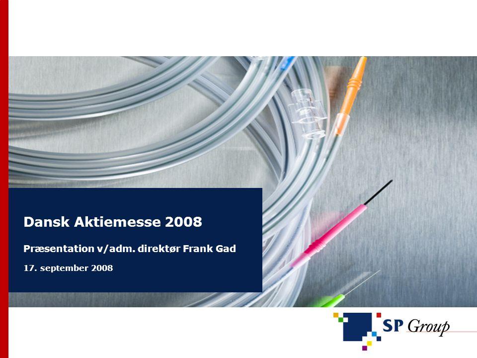 Dansk Aktiemesse 2008 Præsentation v/adm. direktør Frank Gad 17. september 2008