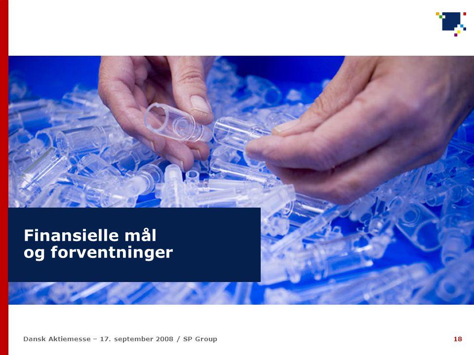 18 Dansk Aktiemesse – 17. september 2008 / SP Group Finansielle mål og forventninger