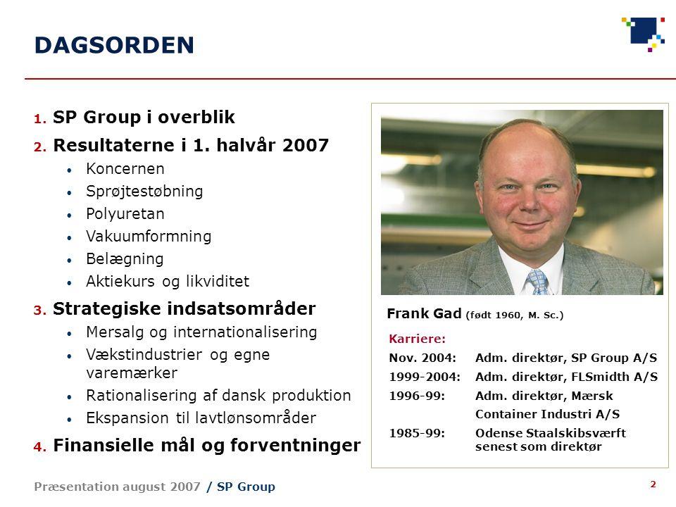 2 Præsentation august 2007 / SP Group DAGSORDEN 1.