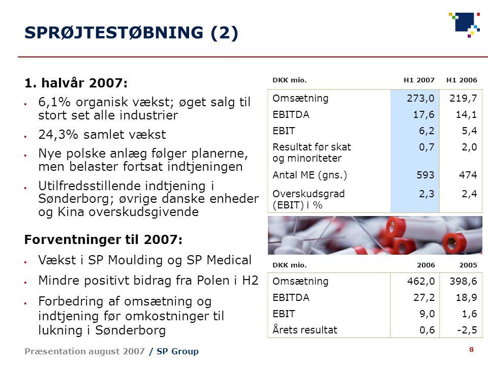 8 Præsentation august 2007 / SP Group SPRØJTESTØBNING (2) 1.