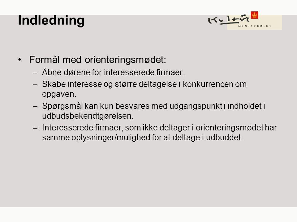Indledning Formål med orienteringsmødet: –Åbne dørene for interesserede firmaer.