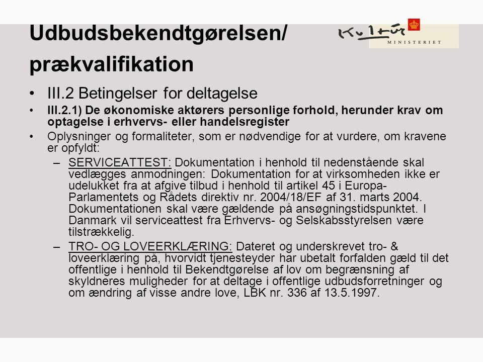 Udbudsbekendtgørelsen/ prækvalifikation III.2 Betingelser for deltagelse III.2.1) De økonomiske aktørers personlige forhold, herunder krav om optagelse i erhvervs- eller handelsregister Oplysninger og formaliteter, som er nødvendige for at vurdere, om kravene er opfyldt: –SERVICEATTEST: Dokumentation i henhold til nedenstående skal vedlægges anmodningen: Dokumentation for at virksomheden ikke er udelukket fra at afgive tilbud i henhold til artikel 45 i Europa- Parlamentets og Rådets direktiv nr.