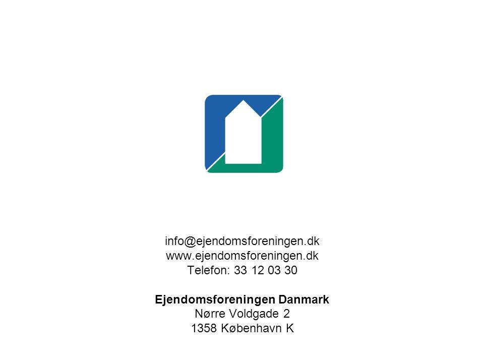 info@ejendomsforeningen.dk www.ejendomsforeningen.dk Telefon: 33 12 03 30 Ejendomsforeningen Danmark Nørre Voldgade 2 1358 København K