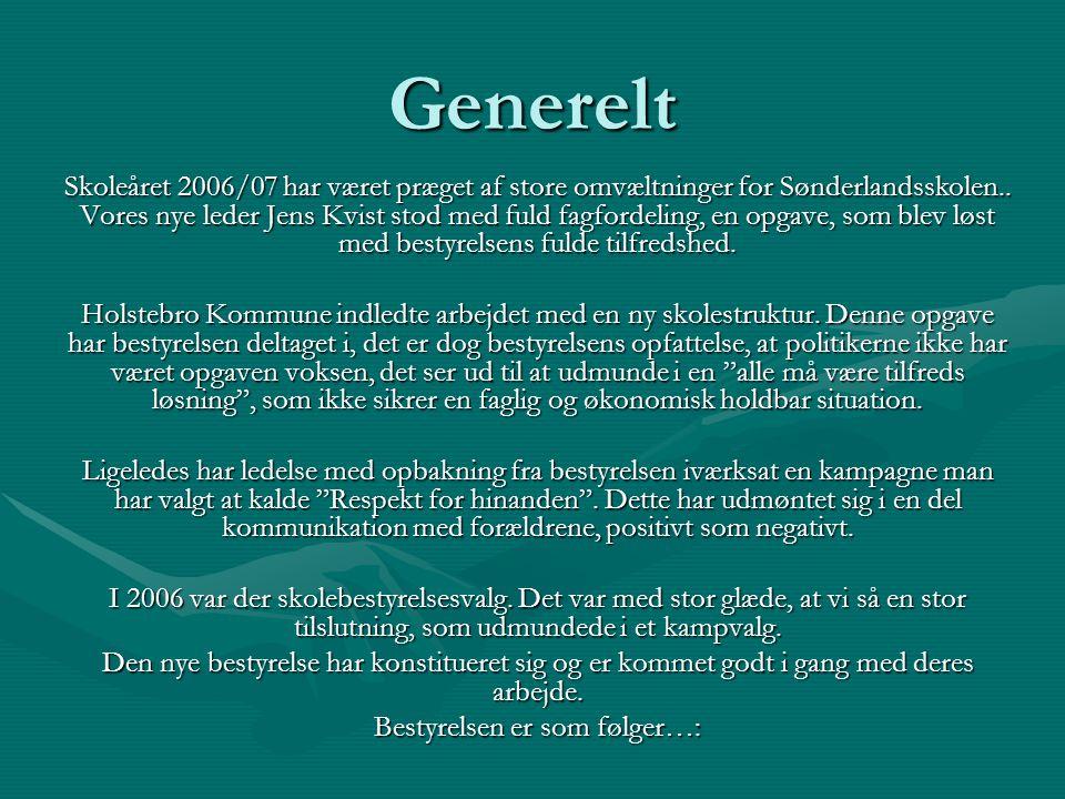 Generelt Skoleåret 2006/07 har været præget af store omvæltninger for Sønderlandsskolen..